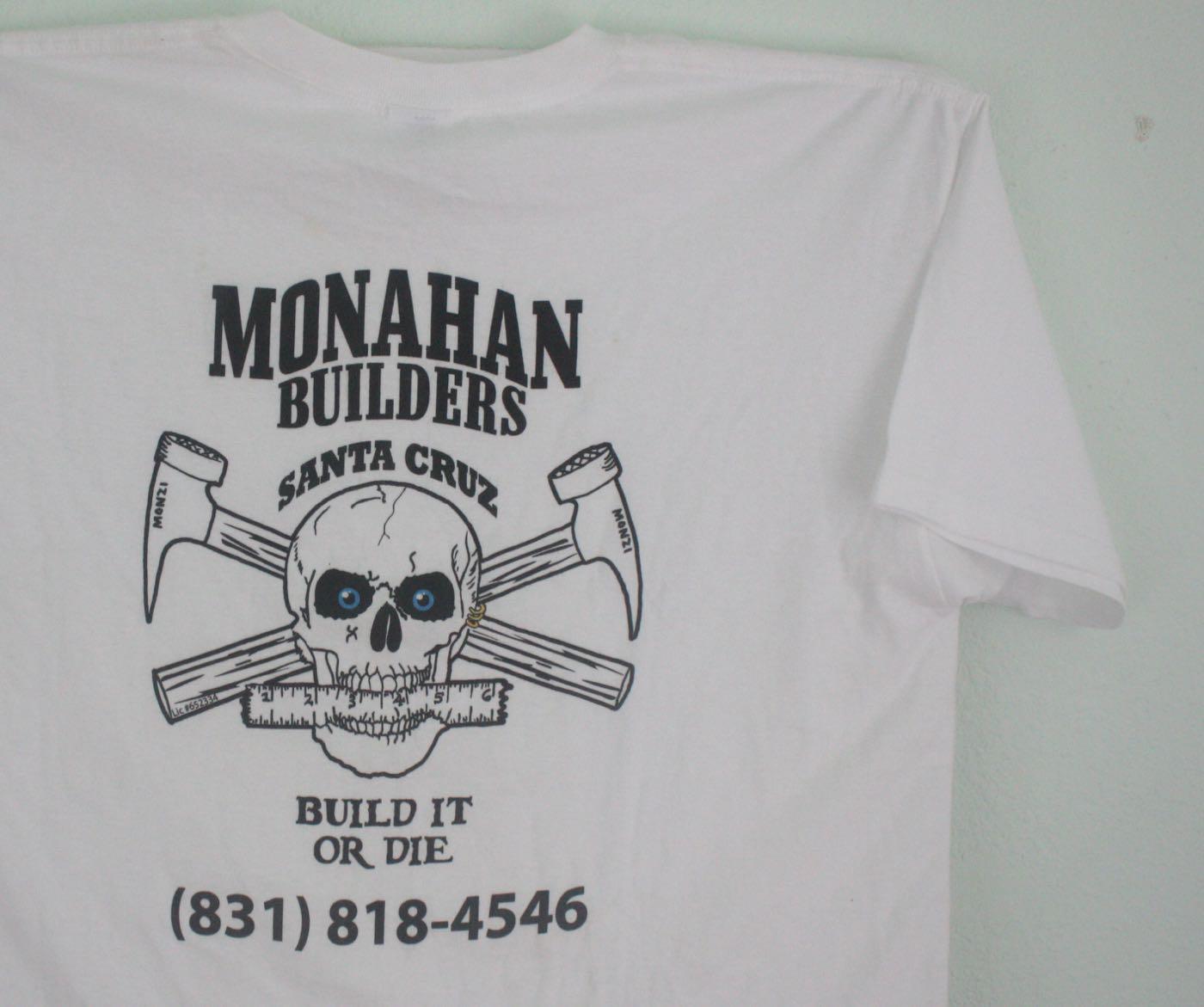 Santa Cruz Monahan Contractor Build it or Die Tee
